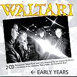 Waltari Early Years