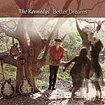 The Kennedys Better Dreams