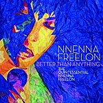 Nnenna Freelon Better Than Anything: The Quintessential Nnenna Freelon