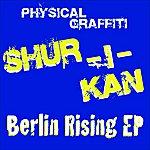 Shur-I-Kan Berlin/Rising EP