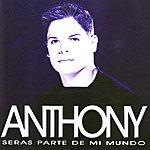 Anthony Seras Parte De Mi Mundo