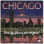 Chicago Live: 25 Or 6 To 4
