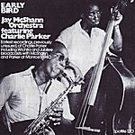 Jay McShann & His Orchestra Early Bird: Jay McShann Orchestra Featuring Charlie Parker 1940-3