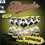 Kingmaker Sleepwalking