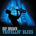 Roy Brown Travellin' Blues