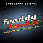 Freddy Fender Greatest Collection