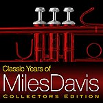 Miles Davis Classic Years Of Miles Davis