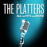 The Platters All The Hits And More