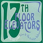 The 13th Floor Elevators Out Of Order: Live At The Avalon Ballroom