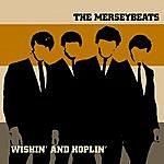 The Merseybeats Wishin' And Hopin'