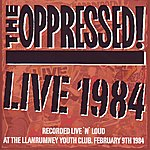 The Oppressed Live 1984