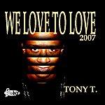 Tony T We Love To Love (2-Track Single)