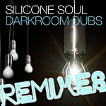 Silicone Soul Darkroom Dubs Remixes