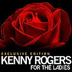 Kenny Rogers For The Ladies
