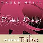 World Tribe World Music: Turkish Delight
