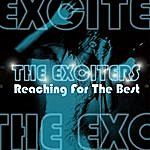The Exciters Reaching For The Best
