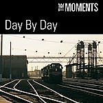 The Moments Day By Day