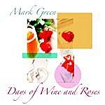 Mark Greene Days Of Wine And Roses