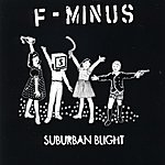 F-Minus Suburban Blight