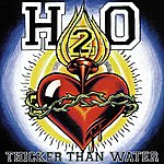 H20 Thicker Than Water