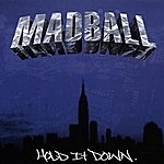 Madball Hold It Down