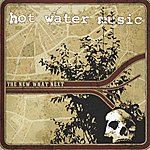 Hot Water Music The New What Next
