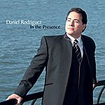Daniel Rodriguez In The Presence