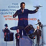 Chico Hamilton With Strings Attached