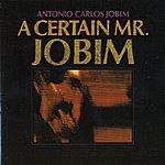 Antonio Carlos Jobim A Certain Mr. Jobim