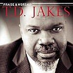T.D. Jakes Praise & Worship