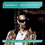 Jorge Martin S Electro Vision EP, Part 2