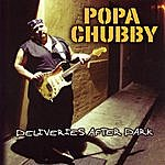 Popa Chubby Deliveries After Dark