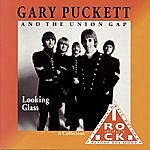 Gary Puckett & The Union Gap Looking Glass: A Collection