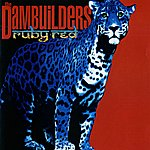 The Dambuilders Ruby Red