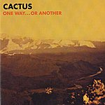 Cactus One Way... Or Another