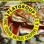 Playgroup Epic Sound Battles, Chapters I & II