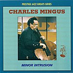 Charles Mingus Minor Instrusion