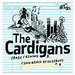 The Cardigans Erase/Rewind (Kleerup 2008 Remix)