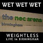 Wet Wet Wet Weightless (Live In Birmingham) (Single)