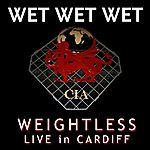 Wet Wet Wet Weightless (Live In Cardiff) (Single)