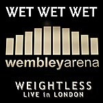 Wet Wet Wet Weightless (Live In London) (Single)