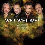 Wet Wet Wet Weightless (Album Version) (Single)