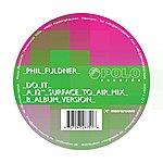 Phil Fuldner Do It (2-Track Single)
