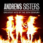 The Andrews Sisters Andrews Sisters: Greatest Hits Of The 20th Century