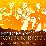 Johnny Kidd & The Pirates Heros Of Rock And Roll