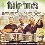 The Wolfe Tones Rebels & Heroes