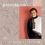 Johnny Mathis In The Still Of The Night
