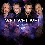 Wet Wet Wet Weightless (Single Mix)