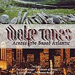 The Wolfe Tones Across The Broad Atlantic