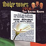 The Wolfe Tones 1916 Remembered: The Easter Rising